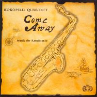 Kokopelli Saxophon Quartett - Come Away